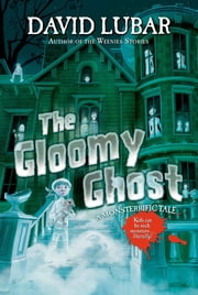 The Gloomy Ghost - A Monsterrific Tale ebook by David Lubar