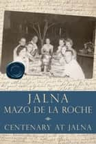 Centenary at Jalna ebook by Mazo de la Roche