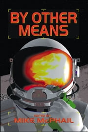 By Other Means ebook by Mike McPhail,Jack Campbell,David Sherman