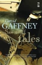Sawn-Off Tales ebook by David Gaffney