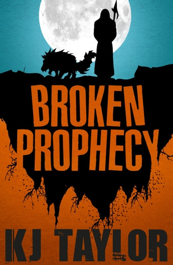 Broken Prophecy ebook by K j Taylor