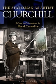 Churchill - The Statesman as Artist ebook by Professor Sir David Cannadine