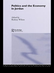 Politics and Economy in Jordan ebook by Rodney Wilson
