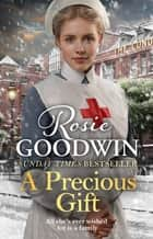A Precious Gift - From Britain's best-loved saga writer ebook by Rosie Goodwin