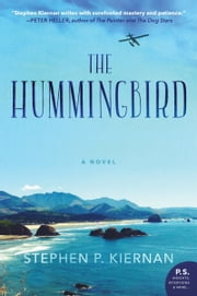 The Hummingbird - A Novel ebook by Stephen P. Kiernan