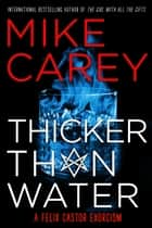 Thicker Than Water ebook by Mike Carey