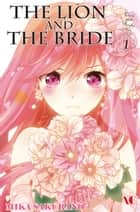 The Lion and the Bride - Volume 1 E-bok by Mika Sakurano