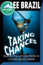 Taking Chances (Pulp Friction 2014 Elemental Connections) ebook by Lee Brazil