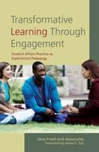 Transformative Learning Through Engagement ebook by James E. Zull,Jane Fried