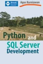 Python and SQL Server Development ebook by Agus Kurniawan