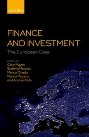 Finance and Investment: The European Case ebook by Colin Mayer, Stefano Micossi, Marco Onado,...