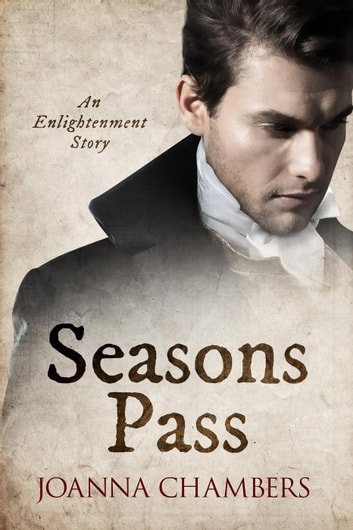 Seasons Pass - Enlightenment, #3.5 ebook by Joanna Chambers