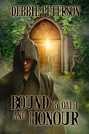 Bound by Oath and Honour ebook by Debbie Peterson