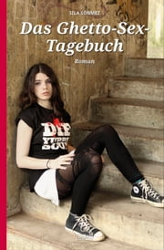 Das Ghetto-Sex-Tagebuch ebook by Sıla Sönmez
