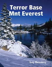 Terror Base Mnt Everest ebook by Guy Maasdorp