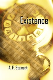 Existence ebook by A. F. Stewart