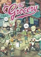 The Grocery - Tome 3 ebook by Aurélien Ducoudray, Guillaume Singelin