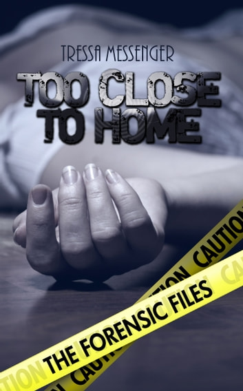 Too Close To Home ebook by Tressa Messenger