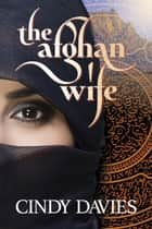 The Afghan Wife ebook by Cindy Davies