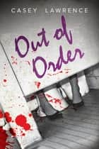 Out of Order ebook by Casey Lawrence