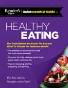 Reader's Digest Quintessential Guide to Healthy Eating ebook by Editors at Reader's Digest