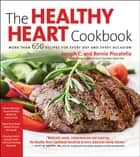 Healthy Heart Cookbook - Over 700 Recipes for Every Day and Every Occassion ebook by Joseph C. Piscatella, Bernie Piscatella