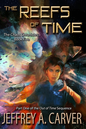 "The Reefs of Time - Part One of the ""Out of Time"" Sequence ebook by Jeffrey A. Carver"