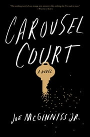 Carousel Court - A Novel ebook by Joe McGinniss Jr.