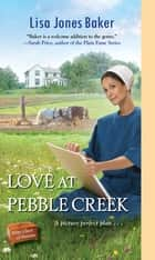Love at Pebble Creek ebook by Lisa Jones Baker