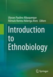 Introduction to Ethnobiology ebook by Ulysses Paulino Albuquerque,Rômulo  Romeu Nóbrega Alves