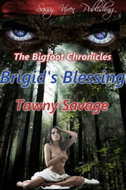 Brigid's Blessing - The Bigfoot Chronicles, #1 ebook by Tawny Savage