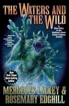 The Waters and the Wild ebook by Mercedes Lackey, Rosemary Edghill