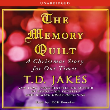 The Memory Quilt - A Christmas Story for Our Times audiobook by T.D. Jakes