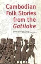 Cambodian Folk Stories from the Gatiloke ebook by Muriel Paskin Carrison, Kong Chhean The Venerable