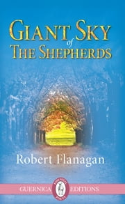 Giant Sky of The Shepherds ebook by Robert Flanagan