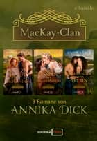 Der MacKay-Clan ebook by Annika Dick