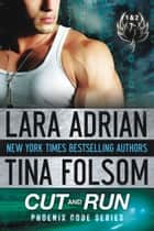Cut and Run - Phoenix Code (1 & 2) ebook by Lara Adrian, Tina Folsom