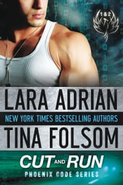Cut and Run - Phoenix Code (1 & 2) ebook by Lara Adrian,Tina Folsom
