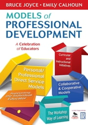 Models of Professional Development - A Celebration of Educators ebook by Emily Calhoun,Bruce Joyce