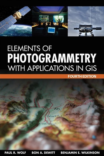Elements of photogrammetry with application in gis fourth edition elements of photogrammetry with application in gis fourth edition ebook by benjamin e wilkinson fandeluxe Image collections