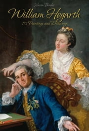 William Hogarth: 171 Paintings and Drawings ebook by Narim Bender