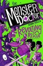 Monster Doctor: Revolting Rescue ebook by