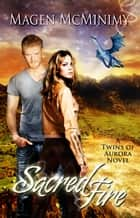 Sacred Fire - Twins of Aurora ebook by Magen McMinimy