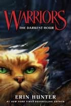 Warriors #6: The Darkest Hour ebook by
