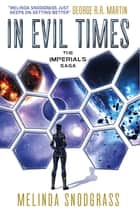 In Evil Times ebook by Melinda Snodgrass