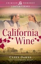 California Wine ebook by Casey Dawes