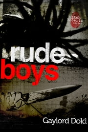 Rude Boys ebook by Gaylord Dold