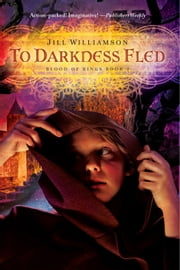 To Darkness Fled ebook by Jill Williamson