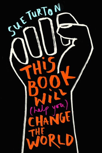 This Book Will (Help You) Change the World ebook by Sue Turton