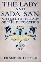 The Lady and Sada San ebook by Frances Little